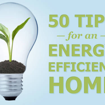 50 Ways to Make Your Home Energy Efficient