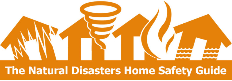 natural disasters home safety guide